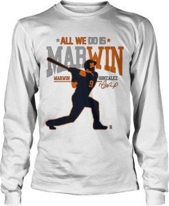 All We Do Is Marwin sweatshirt