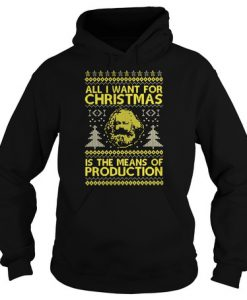 All i want for christmas is the means of production hoodie