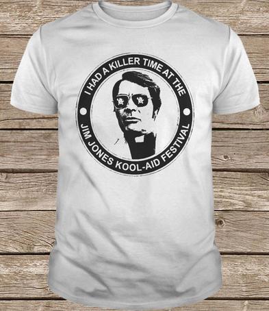I Had A Killer Time At The Jim Jones Kool Aid Festival t shirt