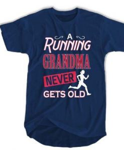 A running grandma never gets old t shirt