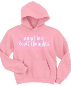 Angel Face Devil Thoughts hoodie