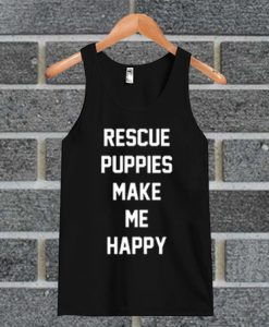 Rescue Puppies Make Me Happy tank top