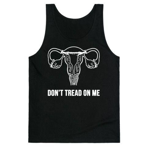 Don't Tread On Me (Pro-Choice Uterus) tank top