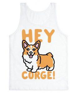 Hey Corge Corgi Pun tank top
