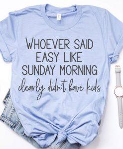 Sunday Morning t shirt