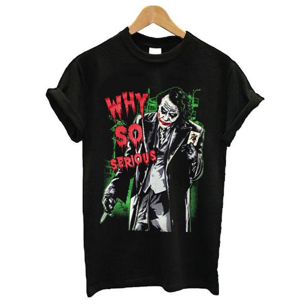 Why So Serious Joker t shirt