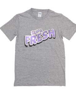 supa fresh t shirt