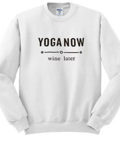 yoga now wine later Unisex sweatshirt