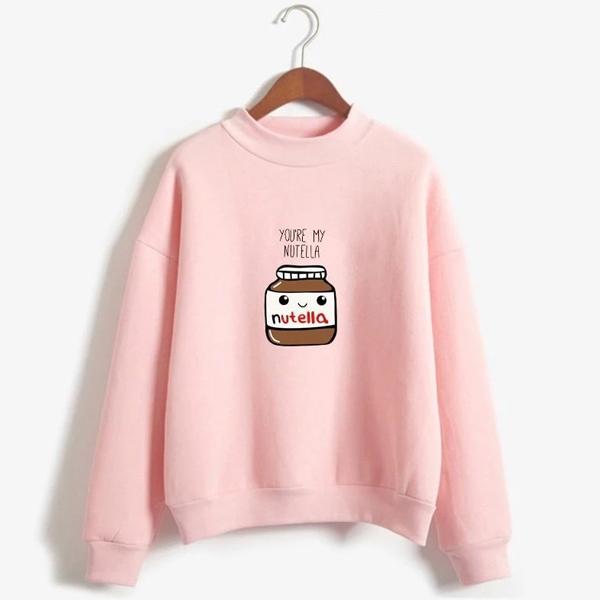 You Are My Nutella sweatshirt