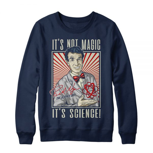 It's Not Magic It's Science sweatshirt