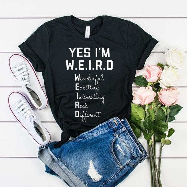 Yes I Am WEIRD t shirt