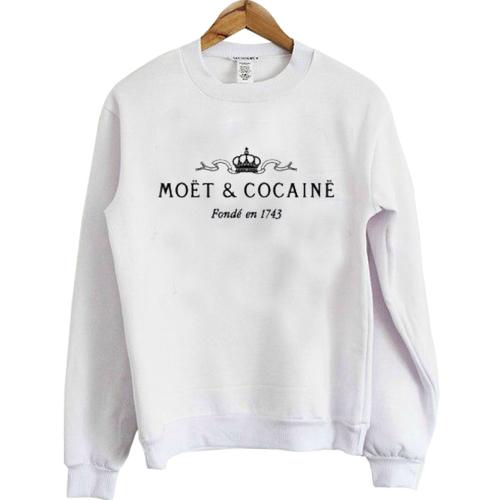 narcotics moet and cocaine sweatshirt