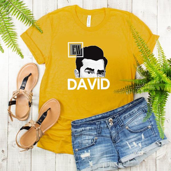 EW, DAVID! Schitts Creek t shirt