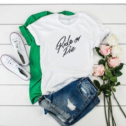 Ride Or Die t shirt