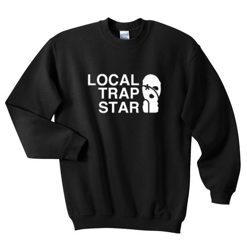 Local trap star sweatshirt